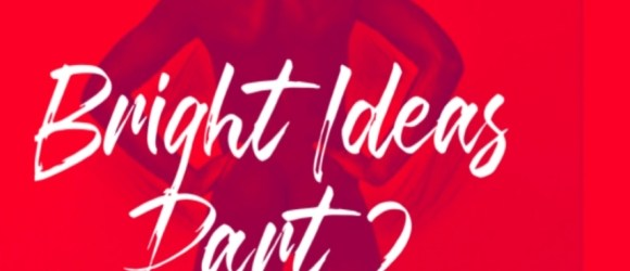 Heistheartist - Bright Ideas Part 2