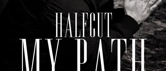Halfcut - My Path
