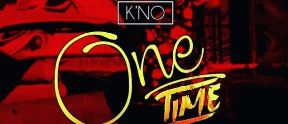 """K'NO - """"ONE TIME"""""""