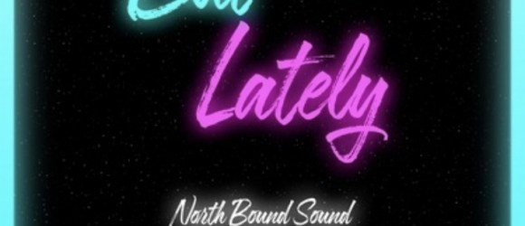North Bound Sound - But Lately