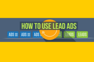 How To Use Lead Ads On Facebook To Build Your Email List