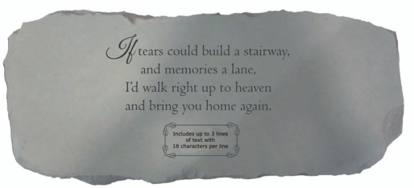 Garden Bench - If Tears Could Build a Stairway (Personalized)