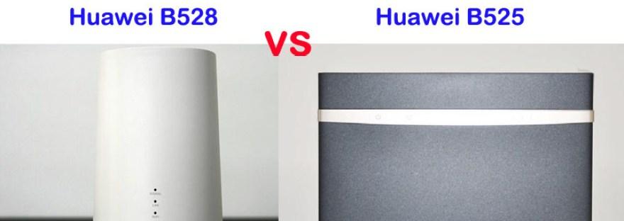 Huawei B525 VS Huawei B528 LTE CPE – 5G Gadgets