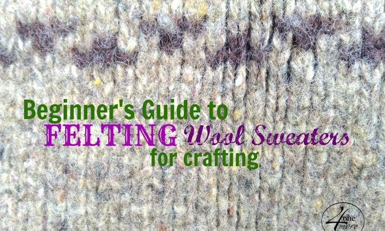 Beginner's Guide to Felting Wool Sweaters for Crafting