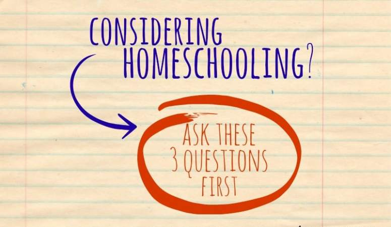 Considering Homeschooling?  Ask These Three Questions First