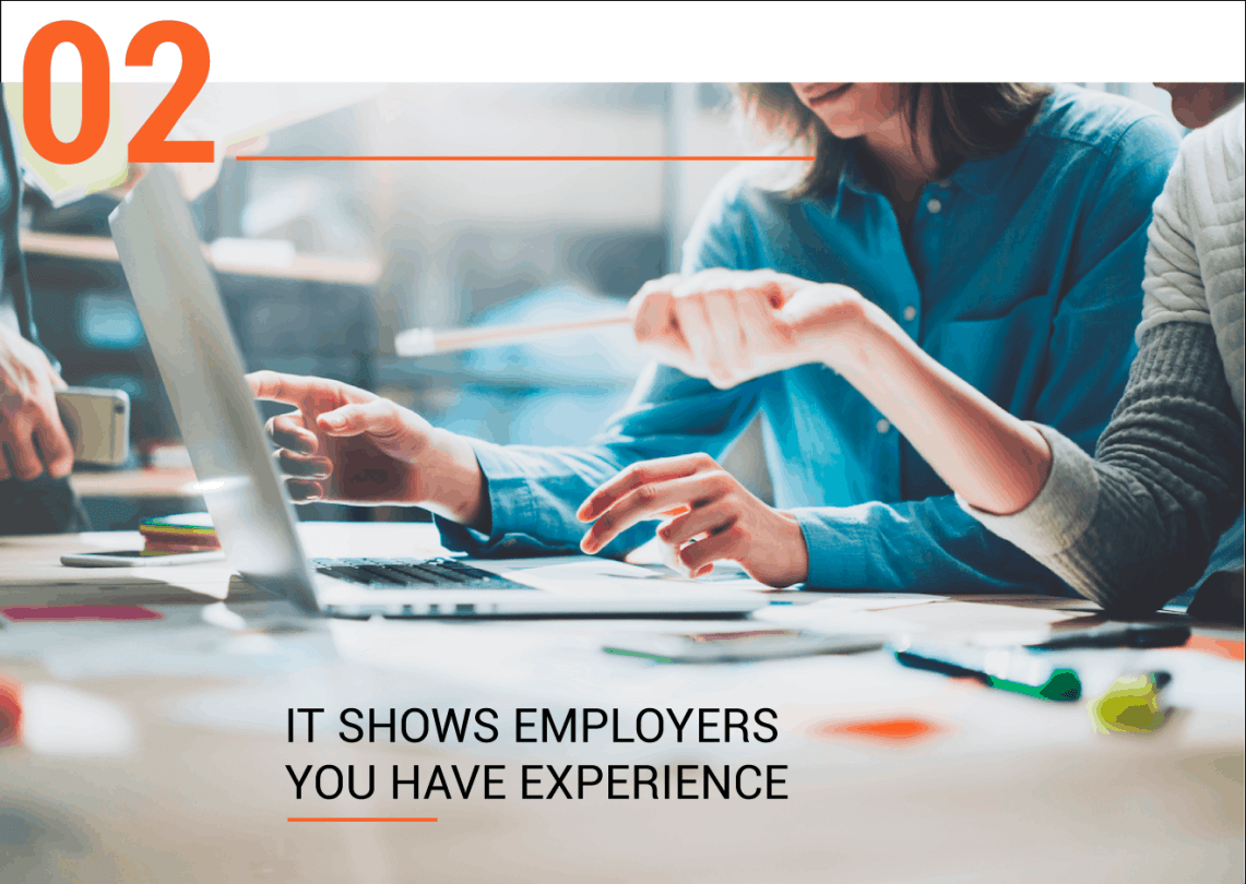 It Shows Employers You Have Experience