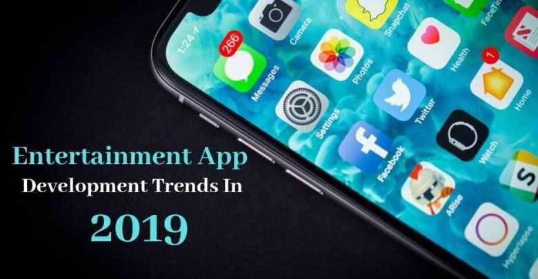 Entertainment App Development Trends