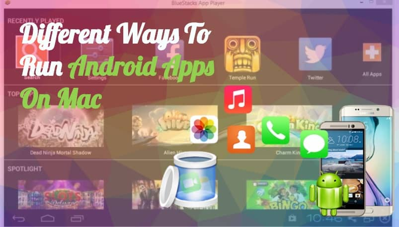 Ways To Run Android Apps On Mac