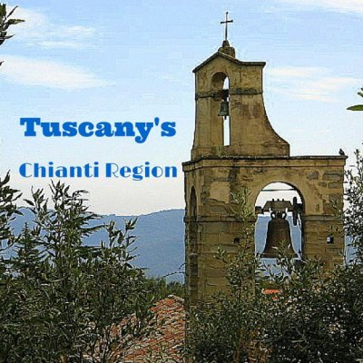 The Chianti Region – Your Perfect Home Base in Tuscany!