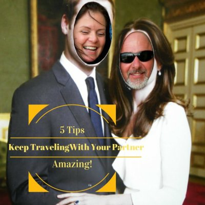 5 Tips To Keep Traveling With Your Partner Amazing!
