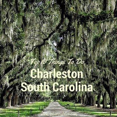 Top 10 Things To Do In Charleston, South Carolina