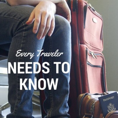 Every Traveler Needs To Know!