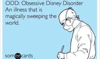 ODD: Obsessive Disney Disorder