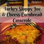 Manwich Turkey Sloppy Joe and Cheesy Cornbread Casserole
