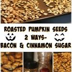 Halloween Roasted Pumpkin Seeds 2 Ways- Bacon and Cinnamon Sugar