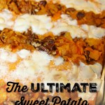 Ultimate Sweet Potato Casserole and a Thanksgiving Recap