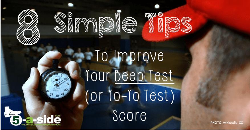 8 Smart Tips to Improve Your Beep Test/ Yo-yo Test Score | 5-a-side com
