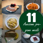 11 Awesome pre-game meals