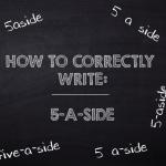 how to correctly write 5-a-side