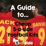 Cheap 5-a-side Football Kit – a Guide