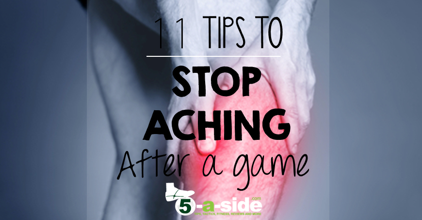 11 Simple Tips To Stop Aching After Sport 5 A Side Com