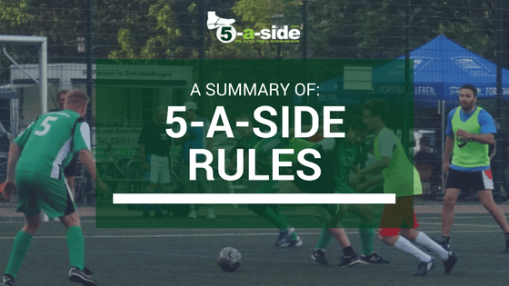 A Summary of 5-a-side Rules