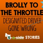 Story: Brolly to the Throttle