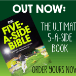 The Ultimate 5-a-side Book: The 5-a-side Bible