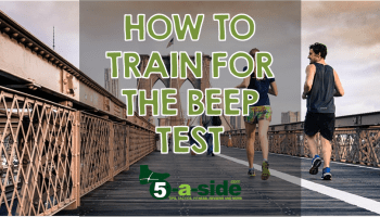 The Beep Test, A Comprehensive Guide | 5-a-side com