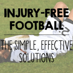 The Smart Ways to Avoid & Manage Football Injuries