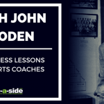 10 Priceless John Wooden Lessons for Sports Coaches