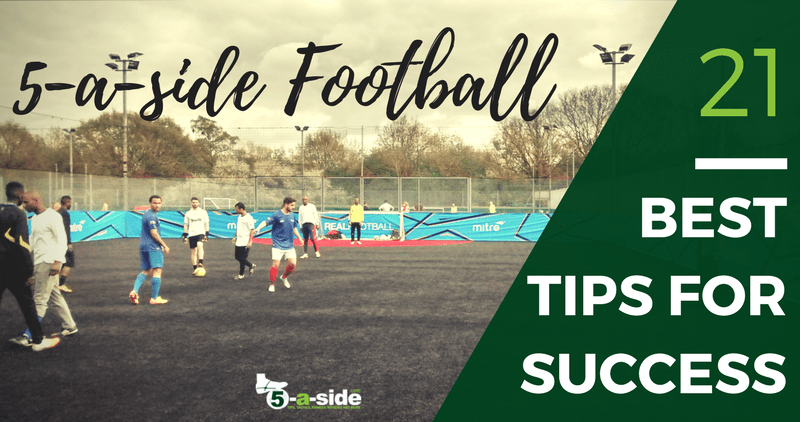21 Quick 5 a side football tips for Instant Success | 5-a