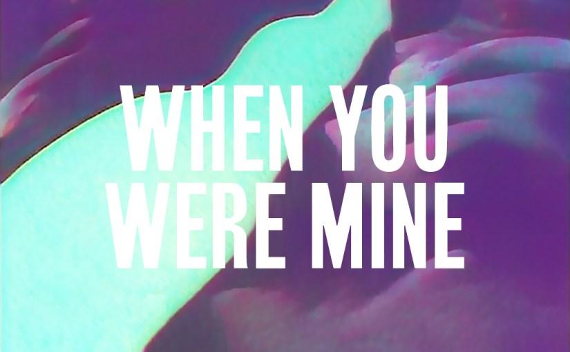 38: When You Were Mine