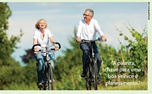 """""""A palavra-chave para uma boa velhice é planejamento"""""""