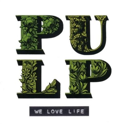 Pulp – Classic Music Review – We Love Life  