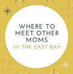 where-to-meet-moms-oakland