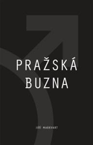 Jiří Markvart: Pražská buzna (obálka knihy)