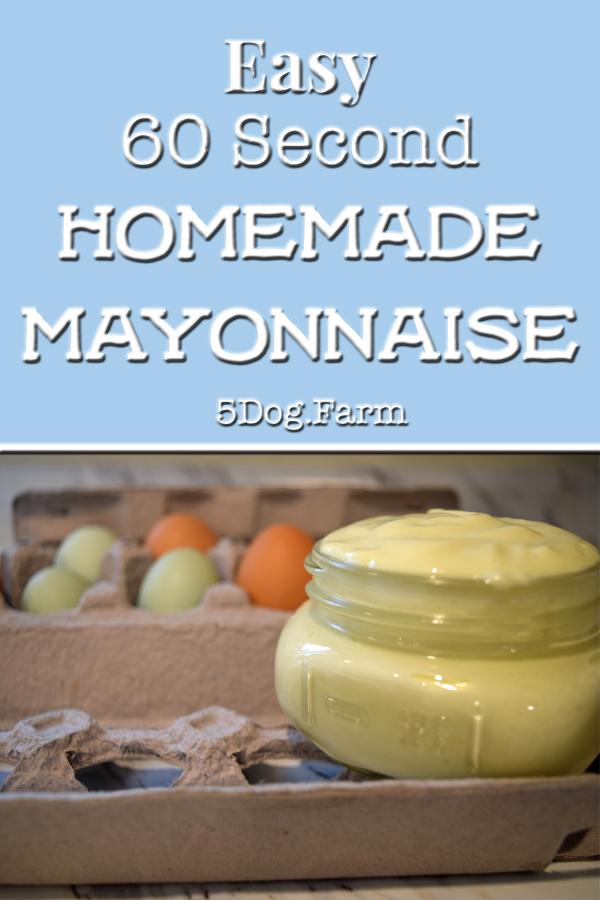 homemade mayo pin 5 dog farm