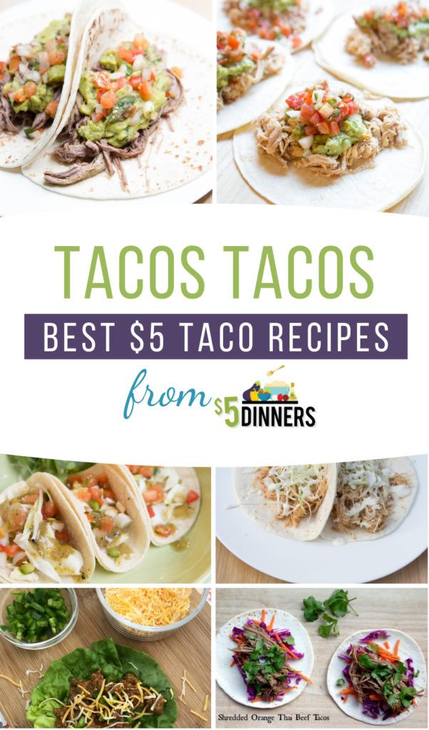 $5 Tacos - Tasty $5 Taco Recipes to Make at Home