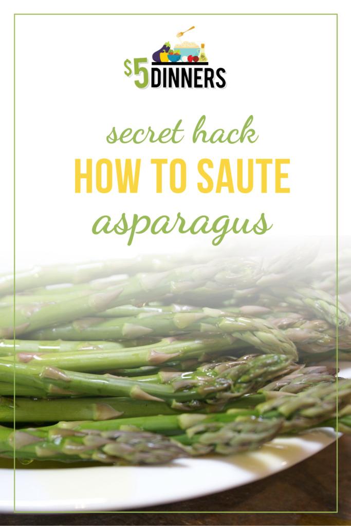 How to Saute Asparagus | 5DollarDinners.com