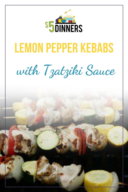 lemon pepper chicken kebabs with tzatziki sauce
