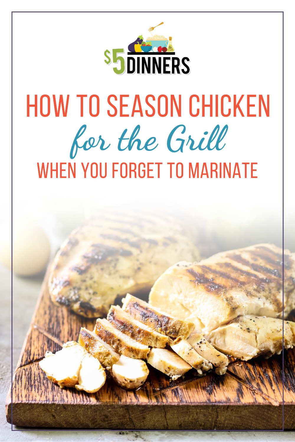 how to season chicken for the grill when you forget to marinate it