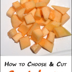 Cutting Tutorial: How to Choose & Cut Cantaloupe | 5DollarDinners.com
