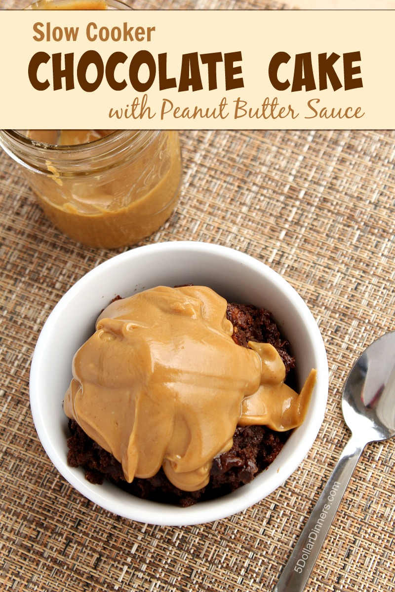 Slow Cooker Chocolate Cake with Peanut Butter Sauce | 5DollarDinners.com
