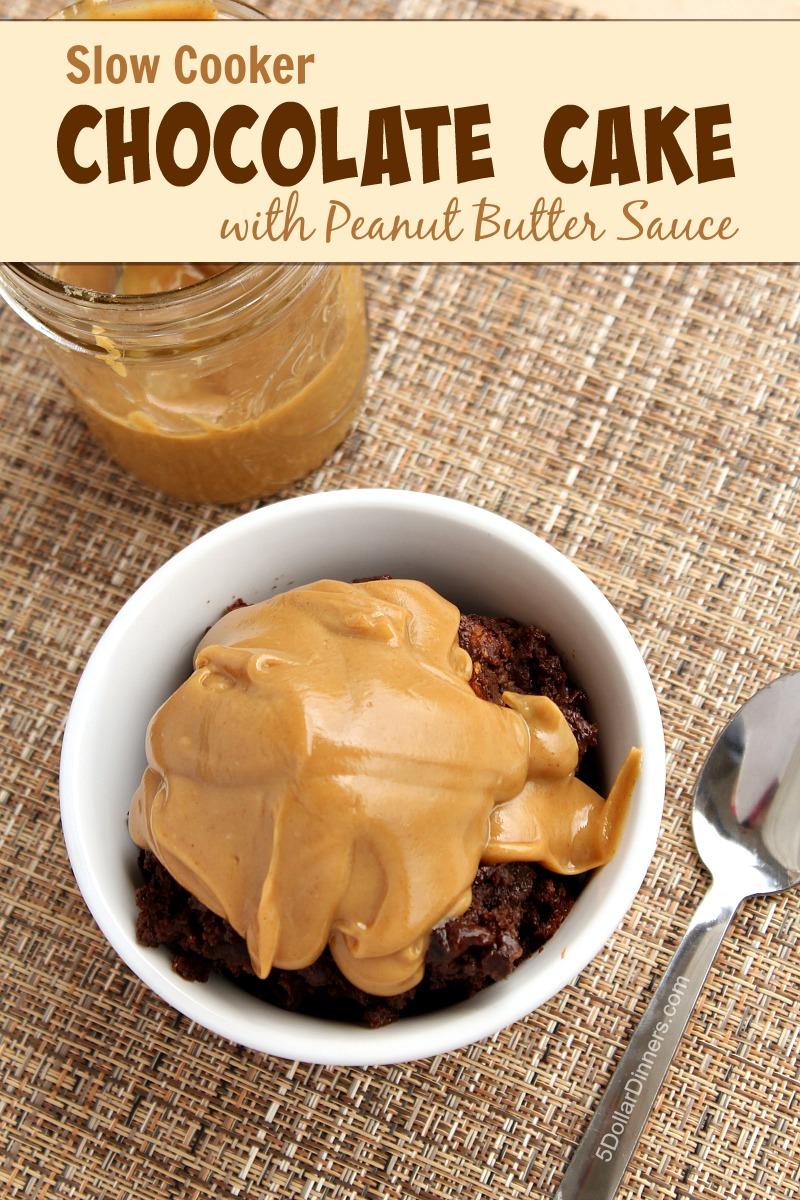 Slow Cooker Chocolate Cake with Peanut Butter Sauce   5DollarDinners.com