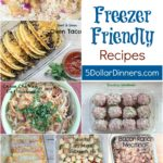 Top 10 Favorite Freezer Friendly Recipes from 5DollarDinners.com