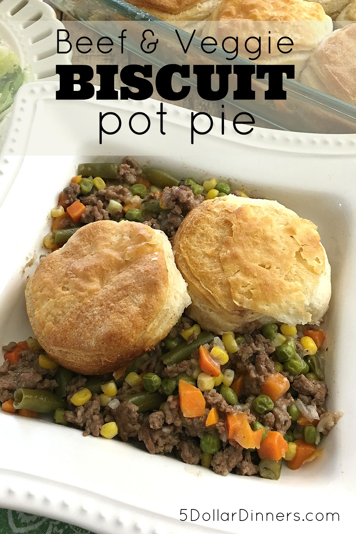 Beef & Veggie Biscuit Pot Pie_1