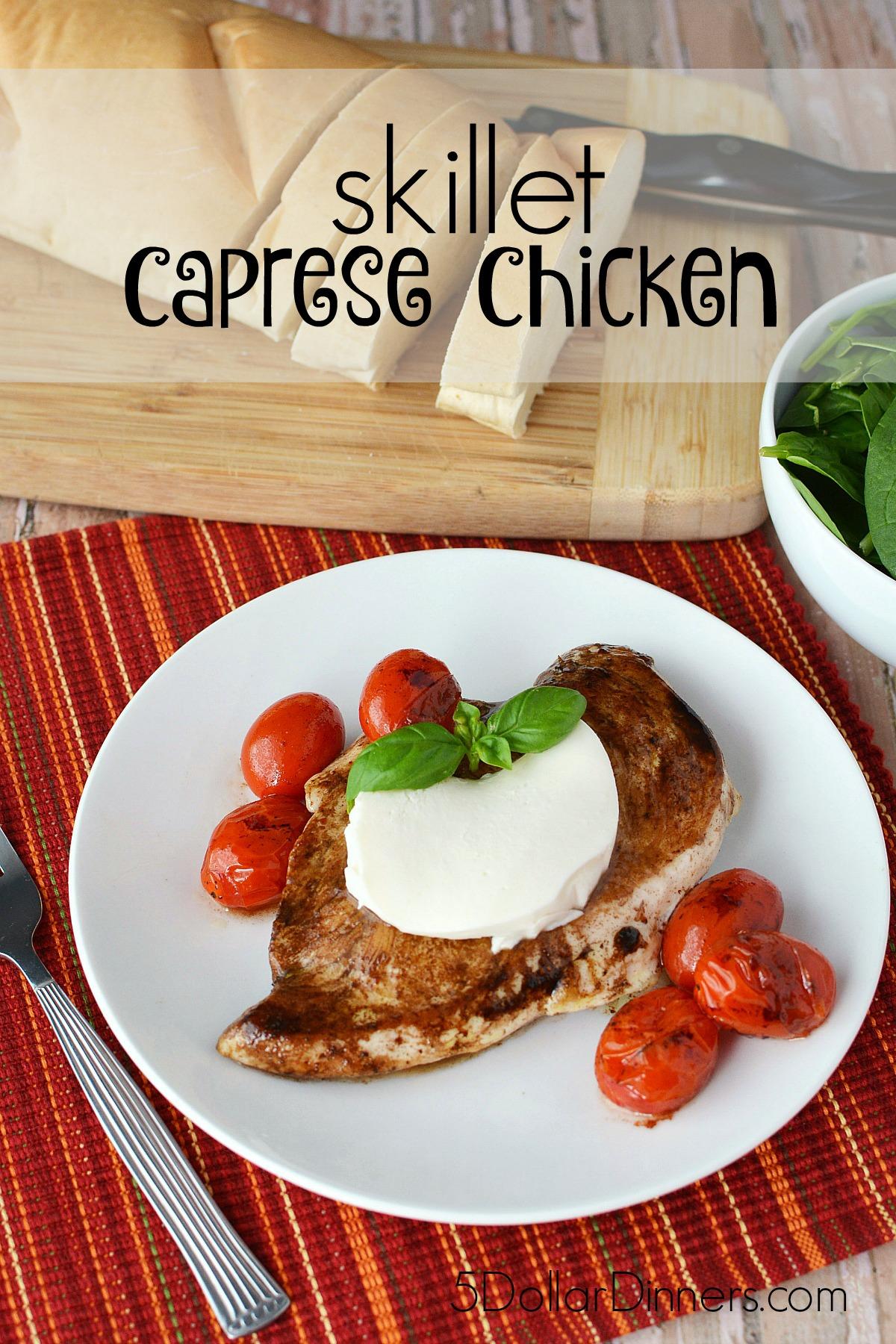 Skillet Caprese Chicken from 5DollarDinners.com