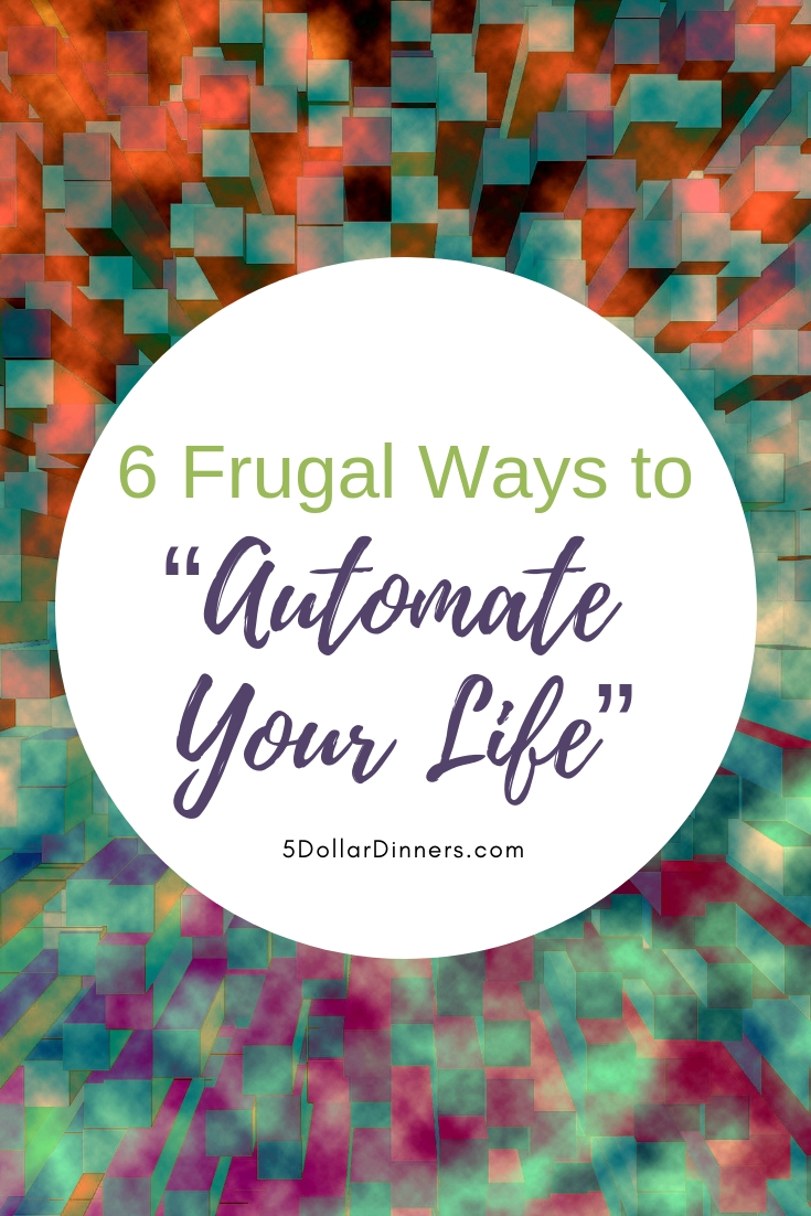 """6 Frugal Ways to """"Automate Your Life"""" from 5DollarDinners.com"""