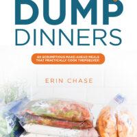 Freezer-Friendly Dump Dinners – $11.99
